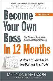 'Become Your Own Boss in 12 Months' by Melinda F. Emerson