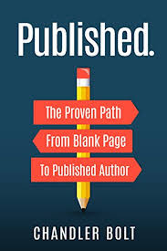 'Published: The Proven Path from Blank Page to Published Author' by Chandler Bolt