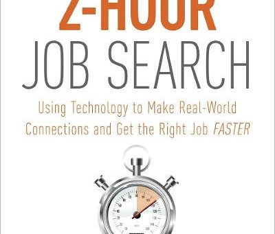 'The 2-Hour Job Search: Using Technology to Get the Right Job FASTER' by Steve Dalton