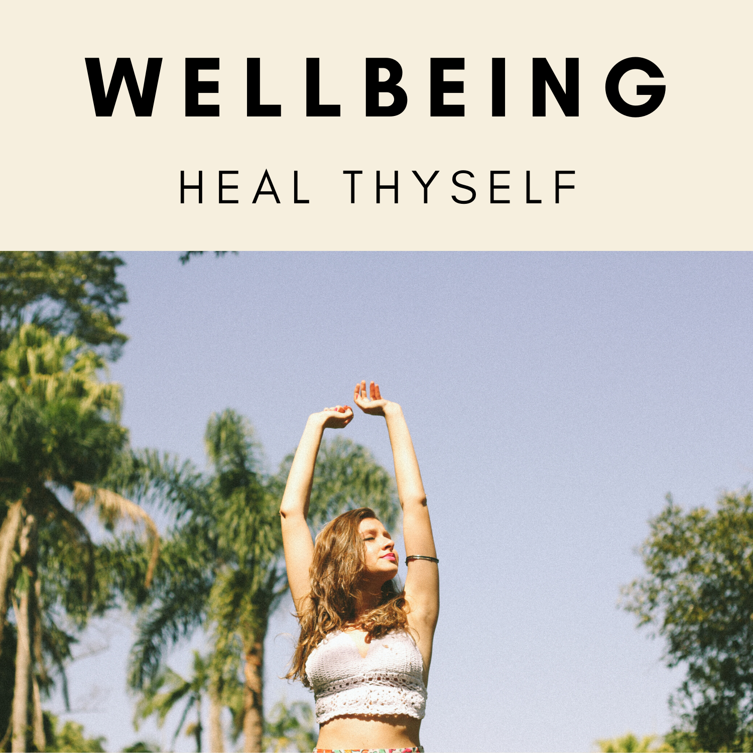 Wellbeing Heal Thyself