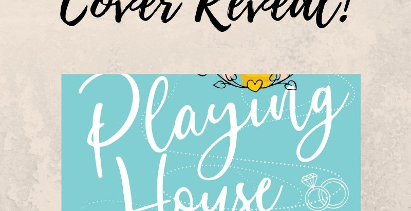 Playing House Cover Reveal