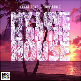 "Adam Renz Toni Toolz Big Mix Up Records Adobo Studios ""My Love Is on The House"""