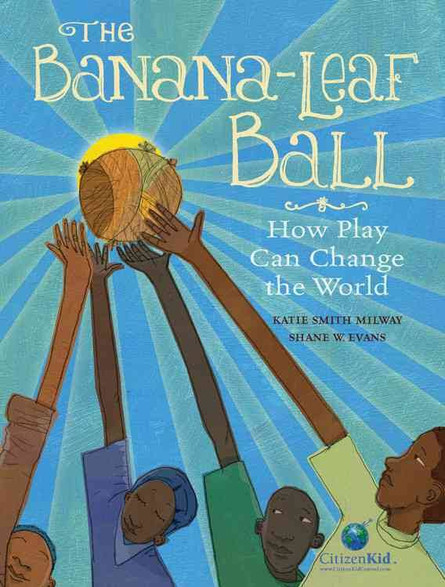 Poet-Athletes Learn The Power of Play Through 'The Banana-Leaf Ball'
