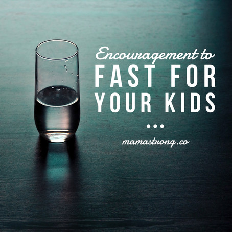 Encouragement to Fast for Your Kids