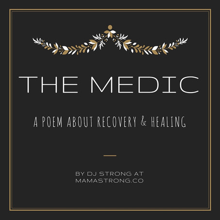 The Medic: A Poem about Recovery