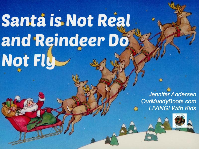 Santa-is-not-real-OurMuddyBoots.com-Jennifer-Andersen.jpg