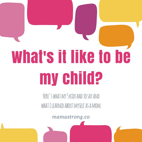 What's It Like to Be Your Child?