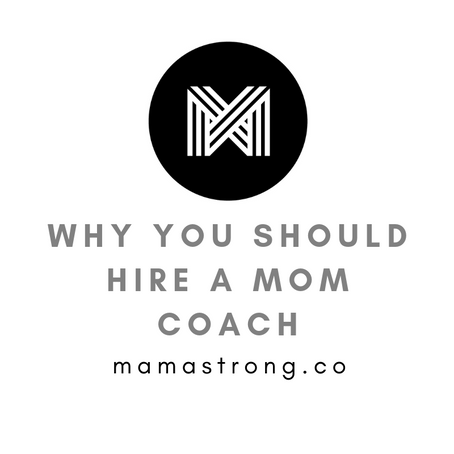 Why You Should Hire a Mom Coach!
