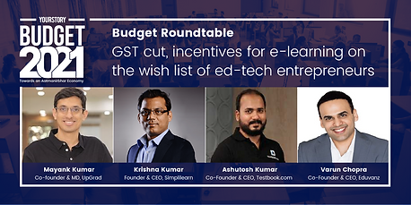 Budget Roundtables: GST cut, incentives for e-learning on the wish list of ed-tech entrepreneurs