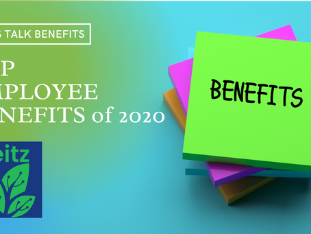 9 of the TOP EMPLOYEE BENEFITS OF 2020, even during the COVID-19 pandemic