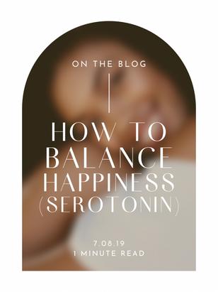 How to balance happiness (Serotonin)