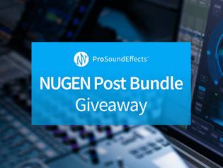 Pro Sound Effects Launches NUGEN Post Bundle Giveaway