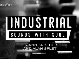 "Pro Sound Effects Releases ""Industrial Sounds With Soul"" Library"