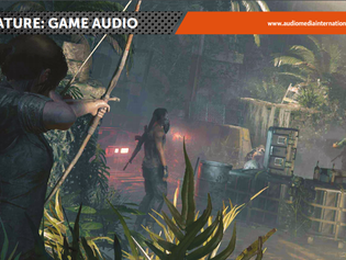 How UA gear and UAD plugins were used in the creation of the sound for Shadow of the Tomb Raider