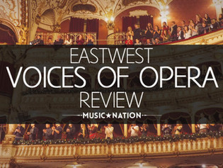Brave new horizons: Music Nation reviews EastWest Voices of Opera