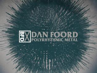 FXpansion Releases Dan Foord Polyrhythmic Metal BFD3 Groove Pack
