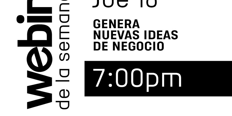 Webinar: Genera Nuevas ideas de Negocio