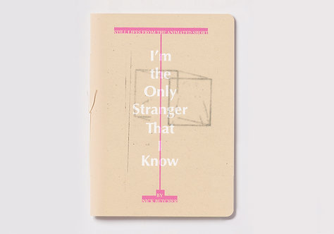 I'm the Only Stranger That I Know