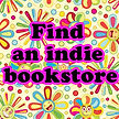 """Flowered background and text """"Find an indie bookstore"""""""