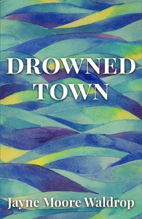 Book cover for upcoming release Drowned Town by Jayne Moore Waldrop