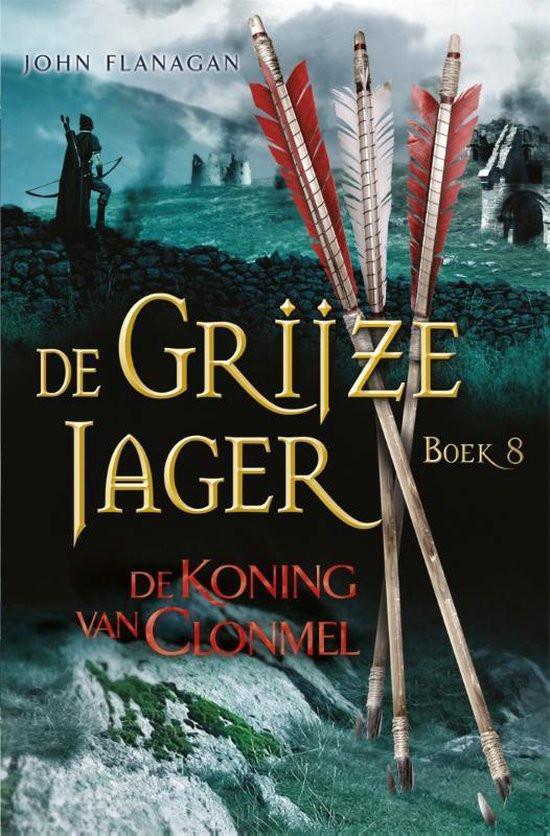 De Grijze Jager, The Hunter's Apprentice, Boek 8, cover, de koning van Clonmel, John Flanagan