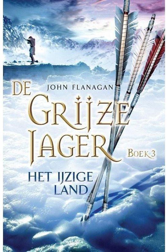De Grijze Jager, The Ranger's apprentice, the icebound land, het ijzige land, titel, Pijl en boog, Will, Evanlynn, Halt, Arnaut