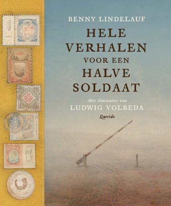 Hele verhalen voor een halve soldaat, Benny Lindelauf, Querido, Woutertje Pietersenprijs, cover