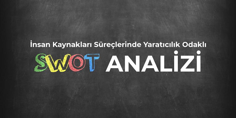 İnsan Kaynakları Süreçlerinde Yaratıcılık Odaklı SWOT Analizi