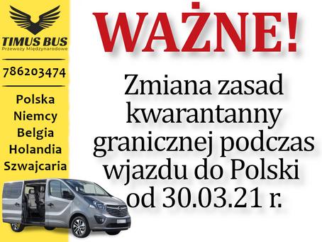 Od 30 marca 2021r. zmiana zasad kwarantanny granicznej podczas wjazdu do Polski!   Timus Bus