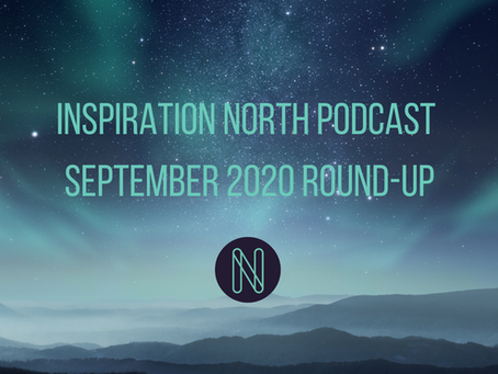 Which Inspiration North podcasts did you miss in September 2020?