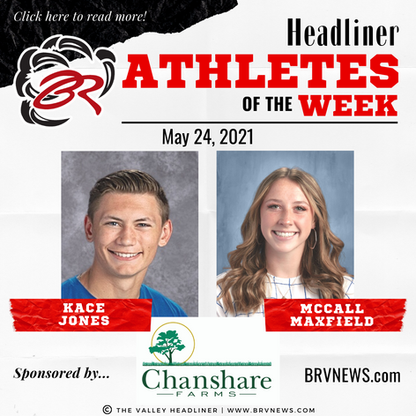 HEADLINER ATHLETES OF THE WEEK – Kace Jones and McCall Maxfield: May 24, 2021