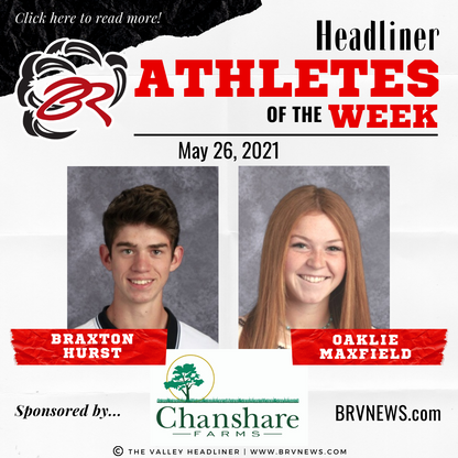HEADLINER ATHLETES OF THE WEEK – Braxton Hurst and Oaklie Maxfield: May 26, 2021