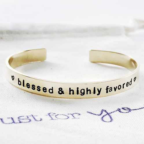 Blessed and Highly Favored Cuff Bracelet, Metal Choice