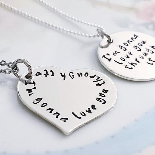 I'm Gonna Love You Through It Sterling Silver Necklace, Awareness Support Jewelr