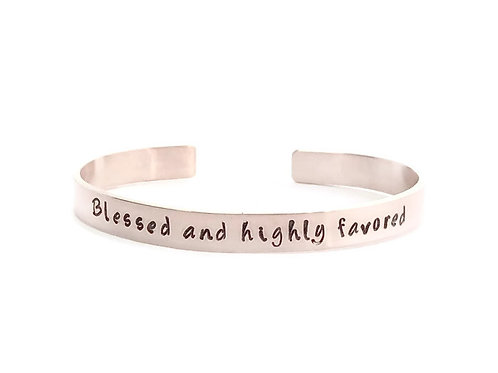 Blessed and Highly Favored - Cuff Bracelet, Metal Choice