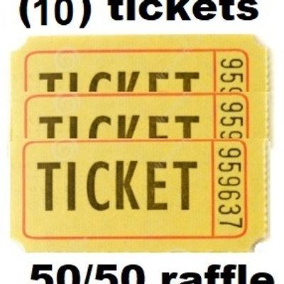 Qty. of (10) 50/50 Raffle Tickets