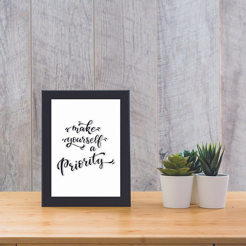Make Yourself A Priority  - Print