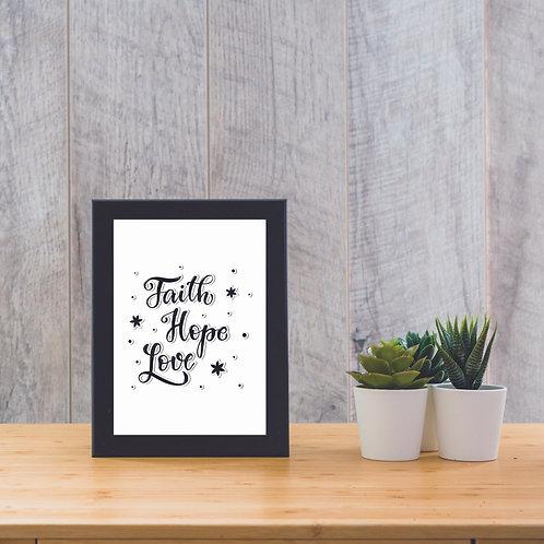 Faith Hope Love  - Print