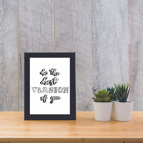 Be The Best Version Of You  - Print