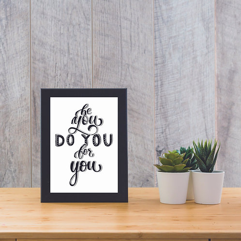 Be You Do You For You  - Print