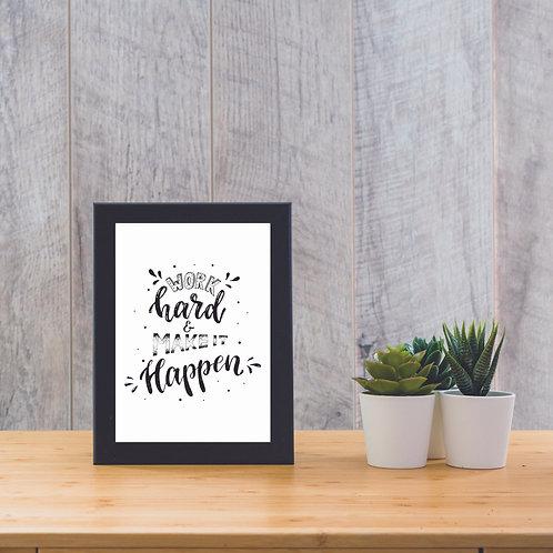 Work Hard & Make it Happen - Print
