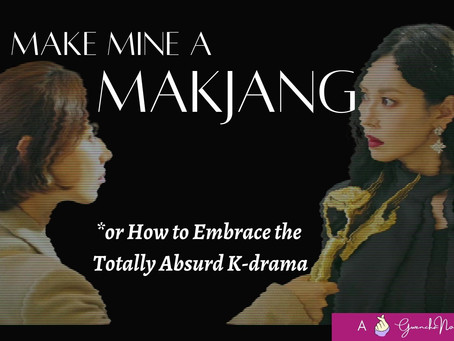 Make Mine a Makjang: Meandering the Mad World (Part 2)