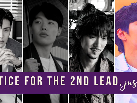 Justice for the Second Lead, Juseyo!*