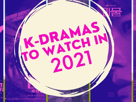 The K-dramas to Look Forward to in 2021