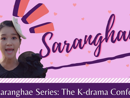 The Saranghae Series: The K-drama Confession