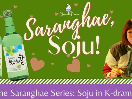 Saranghae, Soju: Alcohol and K-drama