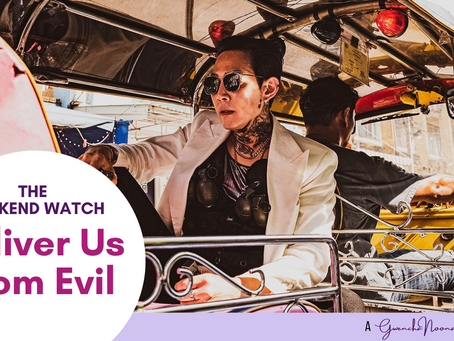 """The Weekend Watch: """"Deliver Us From Evil"""""""