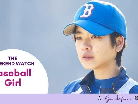 """The Weekend Watch: """"Baseball Girl"""""""