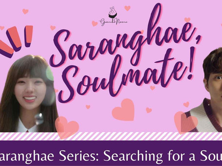 The Saranghae Series: Searching for Soulmates