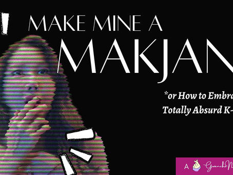 Make Mine a Makjang: Welcome to the Madness (Part 1)